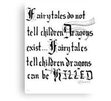 What Fairy Tales Do (GK Chesterton)  Canvas Print