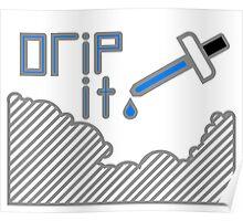 Drip It - Vaping Poster