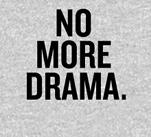 No more drama. Unisex T-Shirt