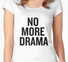 No more drama  Women's Fitted Scoop T-Shirt