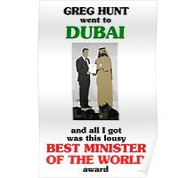 Greg Hunt went to Dubai and all I got was this lousy Best Minister of the World award Poster