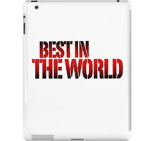 Best in the world iPad Case/Skin