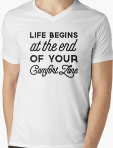 Life begins at the end of your comfort zone Mens V-Neck T-Shirt