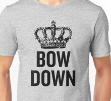 Bow Down Unisex T-Shirt
