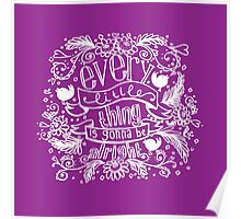 Every little thing - purple Poster