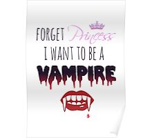 Forget Princess, I want to be a Vampire!  Poster