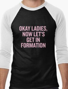 Okay Ladies, Now Let's Get In Formation. Men's Baseball ¾ T-Shirt