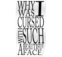 Cursed w/ A Beautiful Face Poster