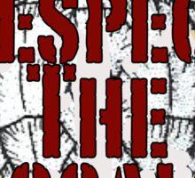Respect The Locals Sticker