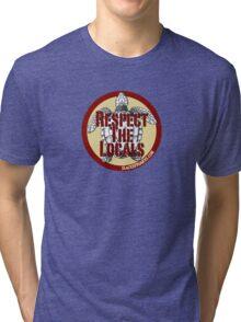 Respect The Locals Tri-blend T-Shirt