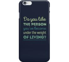 Weight of Living Pt. II iPhone Case/Skin