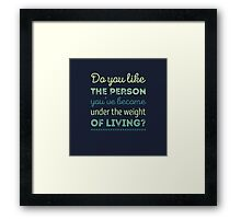 Weight of Living Pt. II Framed Print