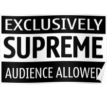 Exclusively Supreme Audience Poster