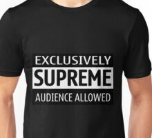 Exclusively Supreme Audience Unisex T-Shirt