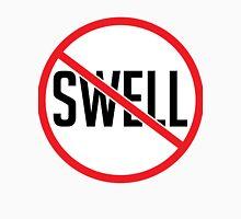 No Swell Unisex T-Shirt
