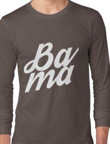BAMA (Slang) Long Sleeve T-Shirt