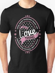 It's a Love Thing design lovers romantic quotes case legging skirt pink T-Shirt
