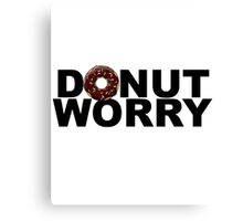 Donut worry - version 2 - black Canvas Print