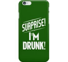Surprise I'm Drunk St Paddys Day iPhone Case/Skin