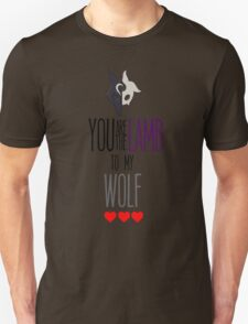 You're the lamb to my wolf T-Shirt