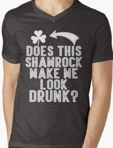 Does This Shamrock Make Me Look Drunk Mens V-Neck T-Shirt
