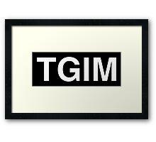 TGIM Framed Print