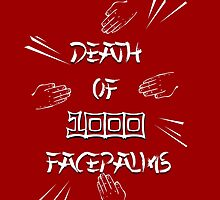 Death of a Thousand Facepalms - Definitive Version by theWoodenBoy