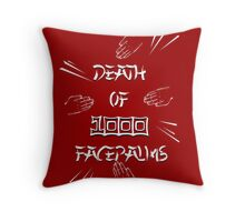 Death of a Thousand Facepalms - Definitive Version Throw Pillow