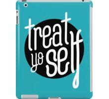 treat yo self iPad Case/Skin