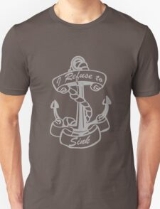 Anchor I Refuse To Sink funny nerd geek geeky T-Shirt