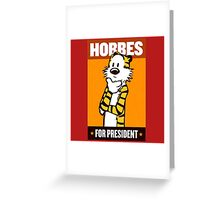 HOBBES FOR PRESIDENT Greeting Card