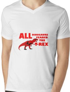 All Dinosaurs Feared the T-Rex Mens V-Neck T-Shirt