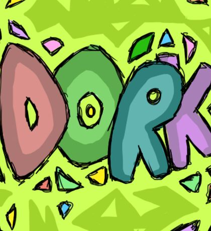 Dork! Sticker