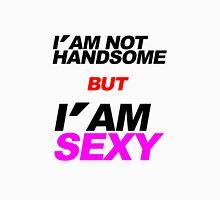 i'm not handsome Unisex T-Shirt