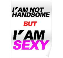 i'm not handsome Poster