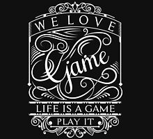 Life is a game Unisex T-Shirt