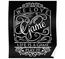 Life is a game Poster