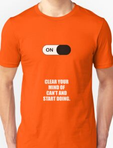 Clear your mind of can't and start doing ! Business Short Quotes T-Shirt
