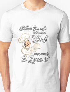 chef t-shirt for someone special. chef tshirt for her or him. chef tee as present. chef idea gift. Buy a wonderful chef gift .Buy a chef t shirt T-Shirt