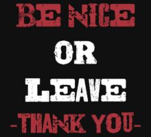 Be Nice Or Leave by Quotes4u