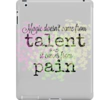 Magic Comes From Pain  iPad Case/Skin