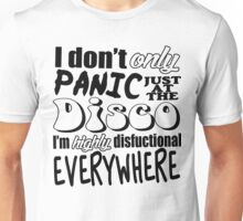 I don't only Panic just at the Disco Unisex T-Shirt