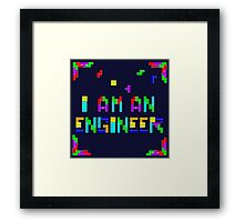 I am a Tetris Engineer Framed Print
