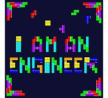 I am a Tetris Engineer Photographic Print