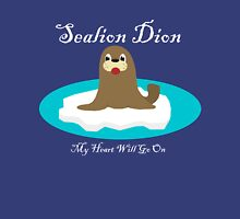 Sealion Dion - My Heart Will Go On T-Shirt