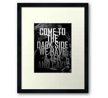 come to the dark side Framed Print