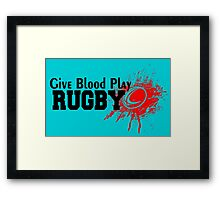 GIVE BLOOD PLAY RUGBY Framed Print