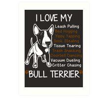 i love my bull terrier Art Print