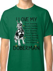 i love my doberman Classic T-Shirt