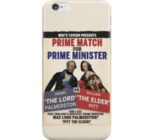 Prime Match for Prime Minister - Lord Palmerston vs. Pitt the Elder iPhone Case/Skin